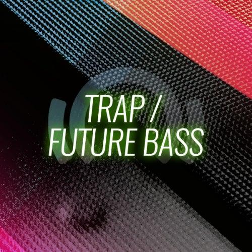 Trap, Twerk, Future Bass